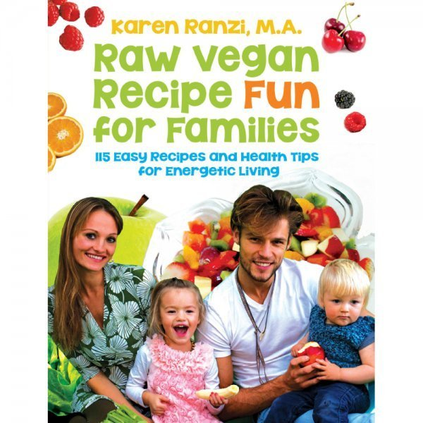 Raw Vegan Recipe Fun for Families by Karen Ranzi - front cover - raw vegan family - Fruit-Powered Store