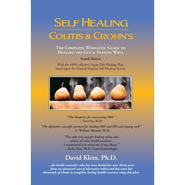 Self Healing Colitis and Crohn's by Dr. David Klein - front cover - colitis disease - Crohn's disease - IBD - IBS - Fruit-Powered Store