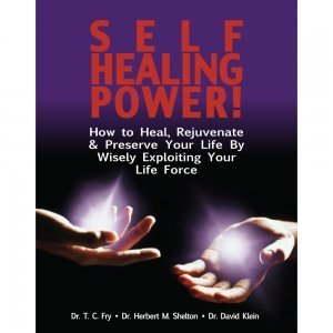 Self Healing Power! by T.C. Fry, Herbert Shelton and David Klein - front cover - natural healing guide - Fruit-Powered Store