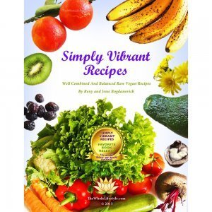 Simply Vibrant Recipes by Reny Kattel and Jesse Bogdanovich - front cover - Fruit-Powered Store