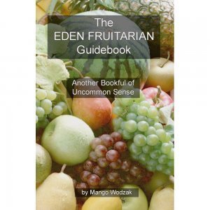 The Eden Fruitarian Guidebook by Mango Wodzak - front cover - Fruit-Powered Store