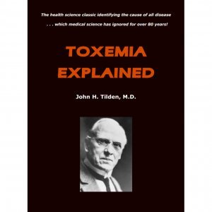 Toxemia Explained by John Tilden - front cover - toxemia meaning - Fruit-Powered Store