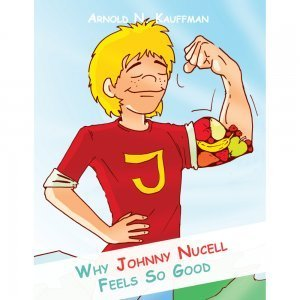Why Johnny Nucell Feels So Good by Arnold Kauffman - front cover - Fruit-Powered Store