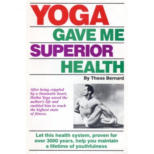 Yoga Gave Me Superior Health by Theos Bernard - front cover - Fruit-Powered Store