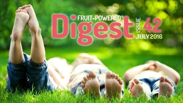 Fruit-Powered Digest: July 2016