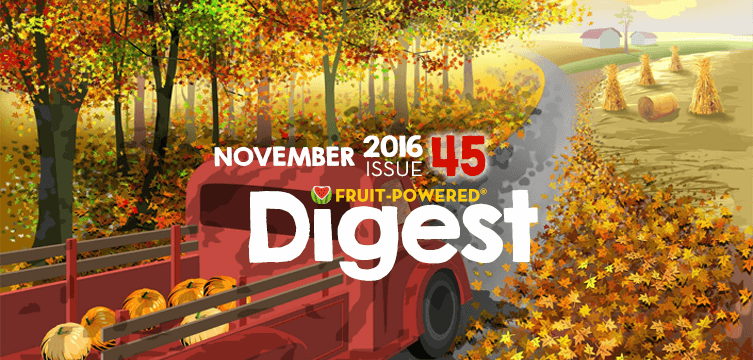 Fruit-Powered Digest: November 2016