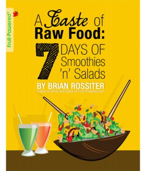 A Taste of Raw Food 7 Days of Smoothies n Salads front cover 300x0 - A Taste of Raw Food: 7 Days of Smoothies 'n' Salads by Brian Rossiter (E-Book)
