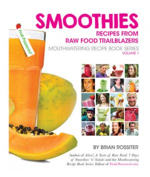 Smoothies front cover 300x0 - Smoothies: Recipes from Raw Food Trailblazers by Brian Rossiter (E-Book)