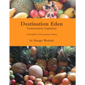 Destination-Eden-Fruitarianism-Explained-front-cover