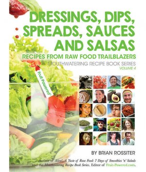 Dressings Dips Spreads Sauces And Salsas Brian Rossiter front cover 300x0 - Dressings, Dips, Spreads, Sauces and Salsas: Recipes from Raw Food Trailblazers by Brian Rossiter (E-Book)