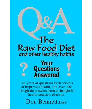 The Raw Food Diet and Other Healthy Habits front cover 300x0 - The Raw Food Diet and Other Healthy Habits: Your Questions Answered by Don Bennett (E-Book)