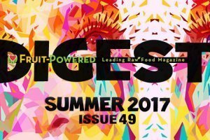 Summer 2017 Fruit-Powered Digest greetings