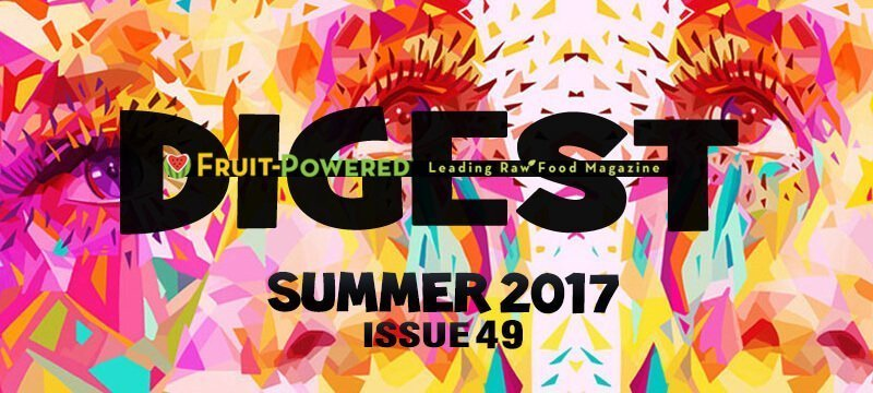 Fruit-Powered Digest: Summer 2017