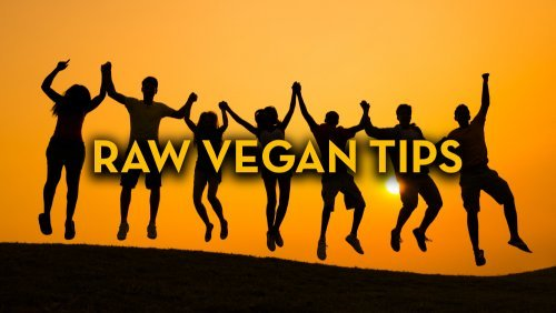 Raw Vegan Tips - Fruit-Powered