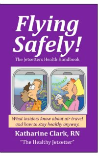 Cover of Flying Safely: The Jetsetters Health Handbook by Katharine Clark