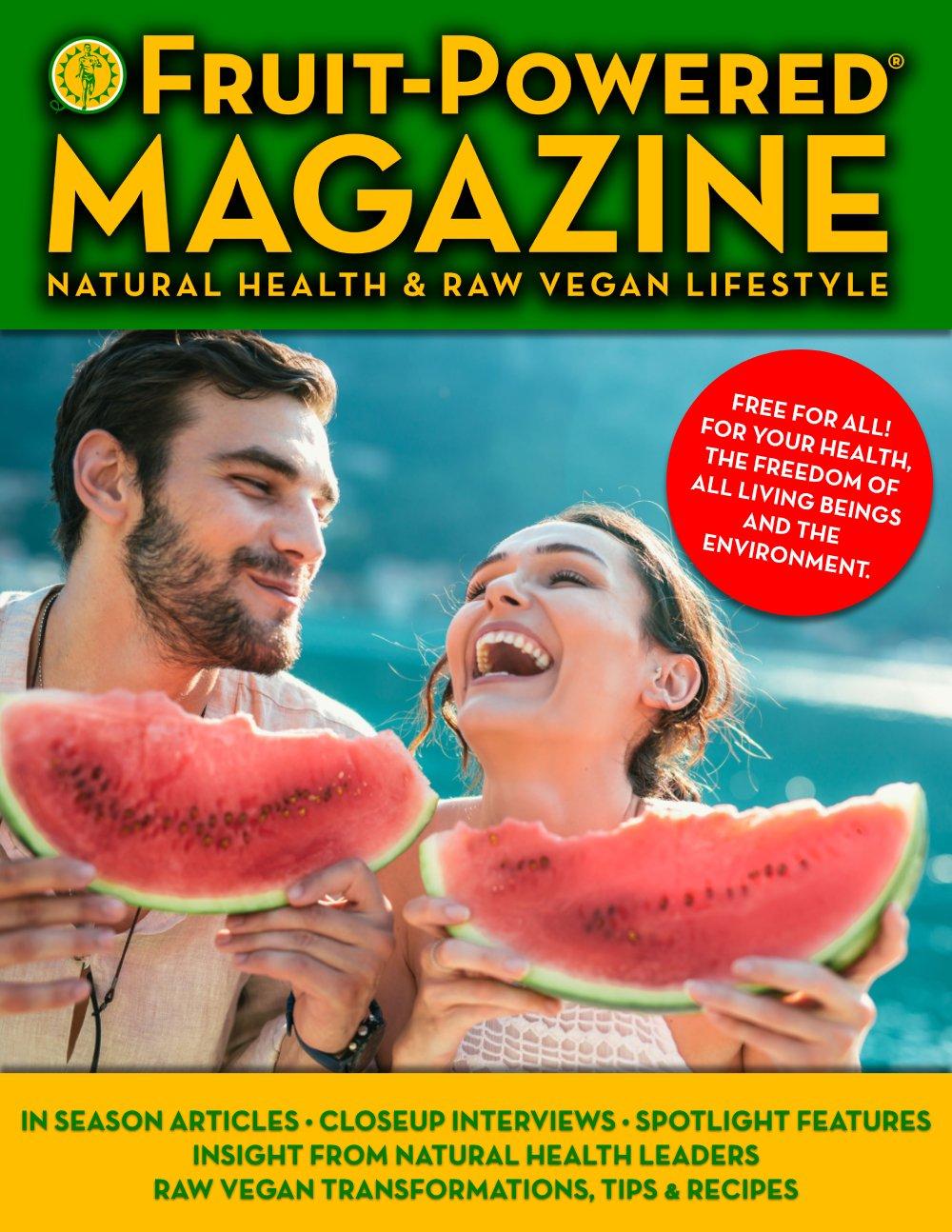 Fruit-Powered Magazine: Natural Health Magazine and Raw Vegan Magazine open-issue cover