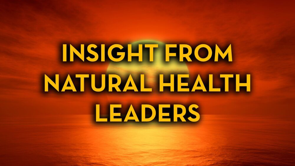 Insight From Natural Health Leaders - Fruit-Powered