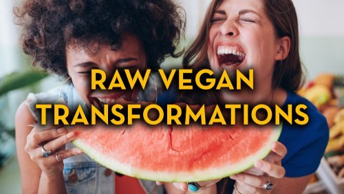 Raw Vegan Transformations - Fruit-Powered