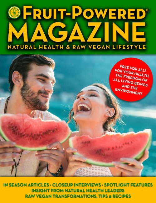 Fruit-Powered Magazine - Natural Health a Raw Vegan Lifestyle - evergreen cover - sidebar