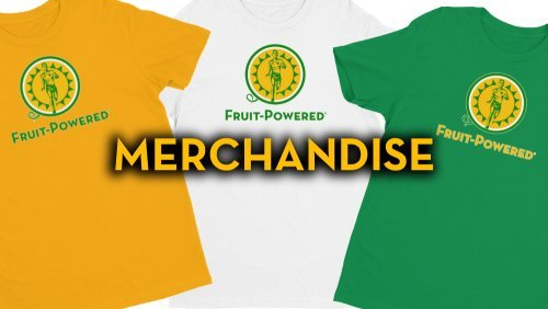 Fruit-Powered Merchandise - Fruit-Powered Store