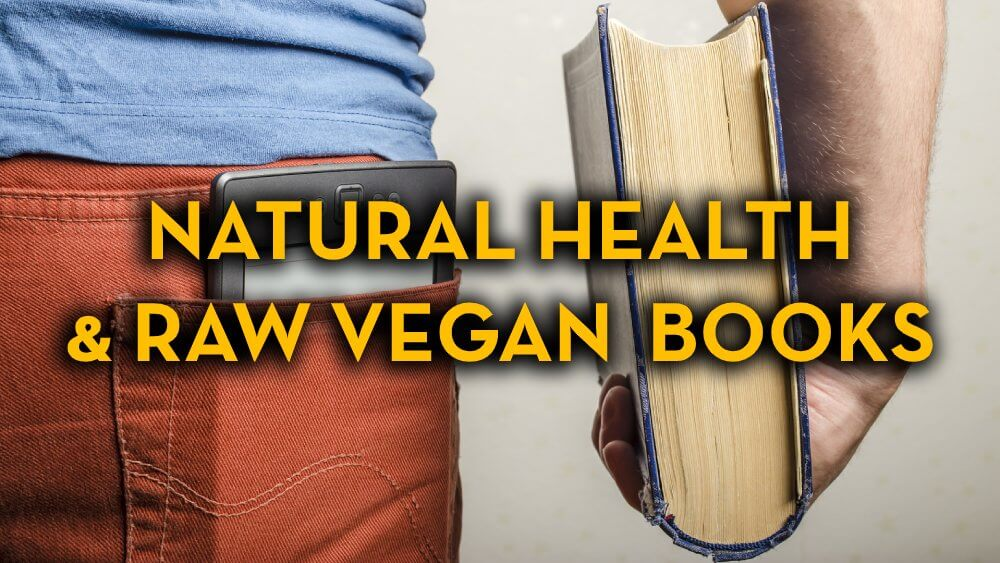 Natural Health Books and Raw Vegan Books - Fruit-Powered Store