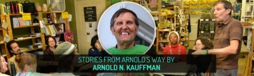 Stories from Arnold's Way by Arnold Kauffman - Fruit-Powered Digest