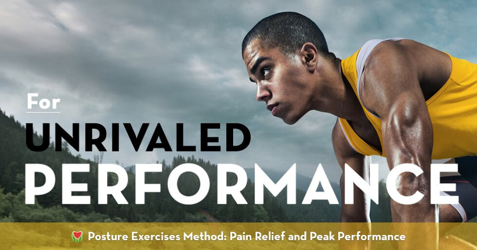 For unrivaled performance - Posture Exercises Method - pain relief and peak performance - Fruit-Powered