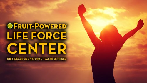 Fruit-Powered Life Force Center - Diet and Exercise Natural Health Services - Fruit-Powered